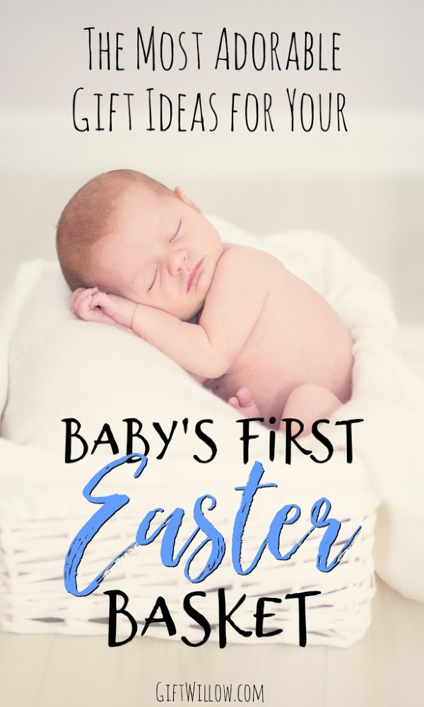 These Easter basket ideas for newborns and infants will make your holiday so fun and special!