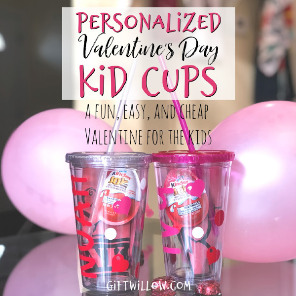 These personalized kid cups for Valentine's Day are great gift ideas for kids!  They're inexpensive, fun, and totally practical!