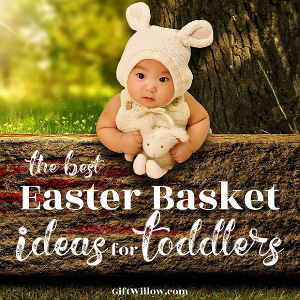 The Best Easter Basket Ideas For Toddlers That Don T Involve Candy Gift Willow