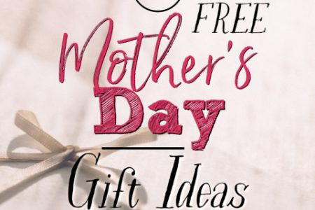 Unique Mother's Day Gifts that are Free