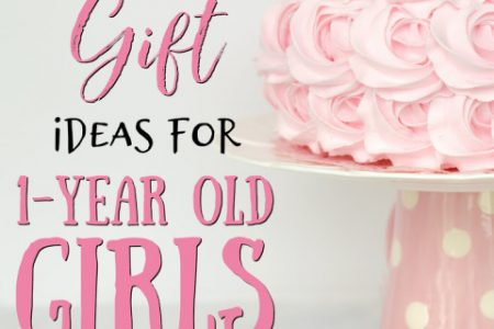 The Best Gifts for 1-Year Old Girls
