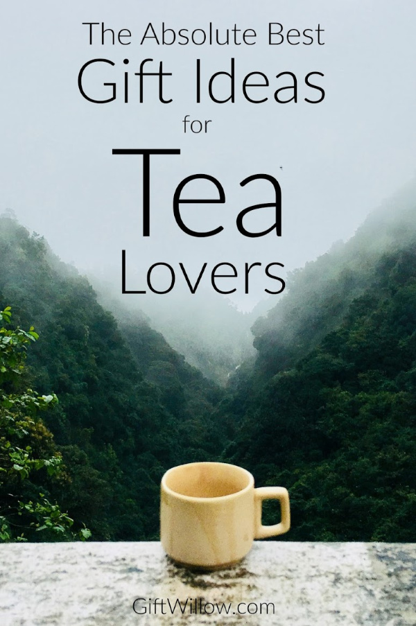 The Best Gifts For Tea Lovers Gift Willow