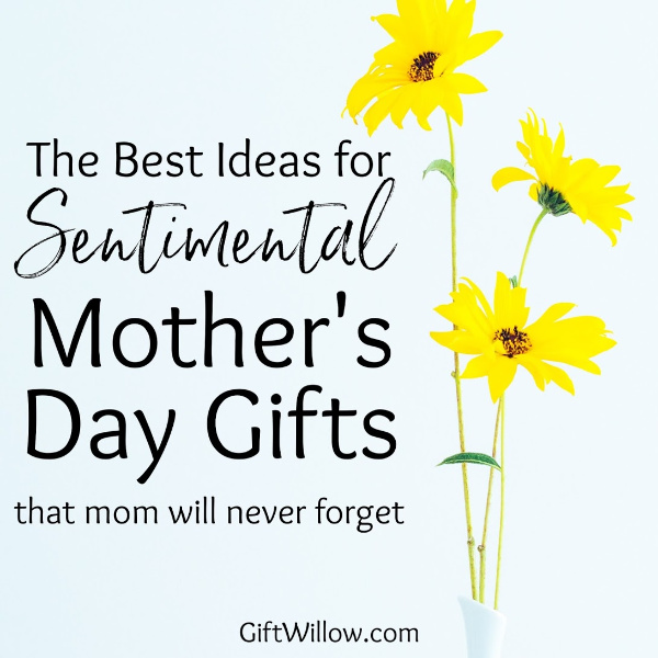 These sentimental Mother's Day gift ideas will be something your mom will never forget!
