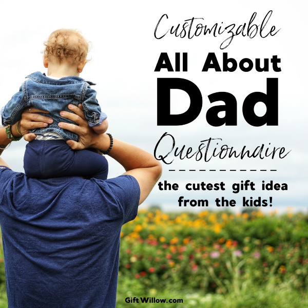 This printable All About Dad questionnaire is a great idea for a gift for Dad from the kids!  It's easy to put together and can make a great last-minute gift addition.