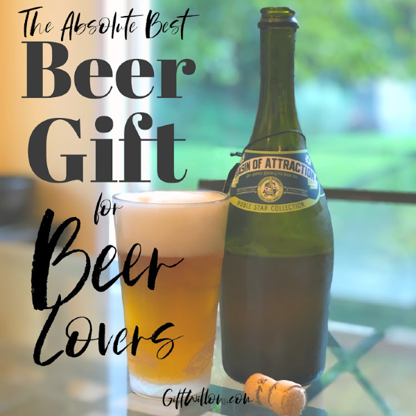 The Best Beer Gift for Beer Lovers